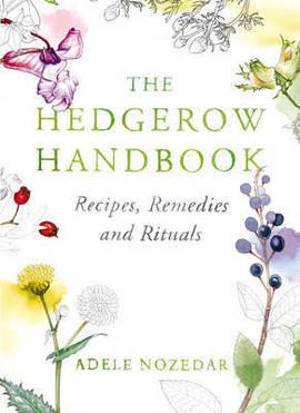 Book: The Hedgerow Handbook - Adele Nozedar
