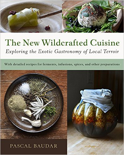 Book: The New Wildcrafted Cuisine - Pascal Baudar